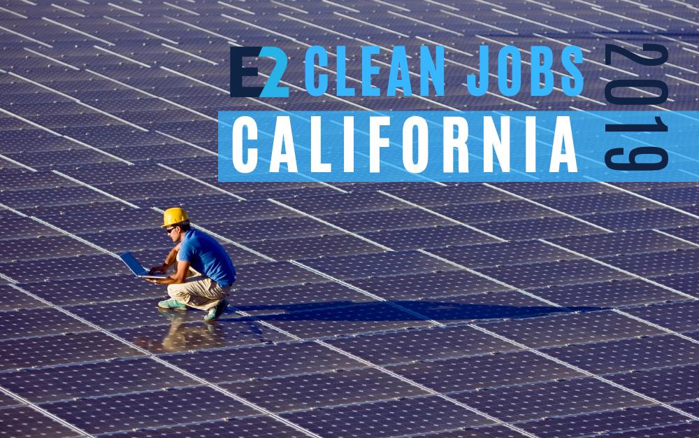 E2 Report | Clean Jobs California 2019